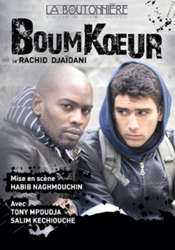 Théâtre La Boutonnière, Boumkœur de Rachid Djaïdani